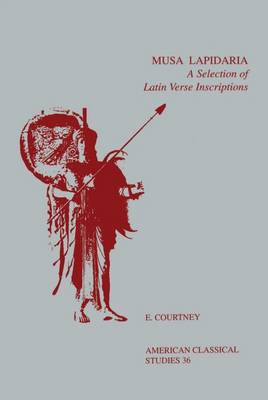 Musa Lapidaria: A Selection of Latin Verse Inscriptions