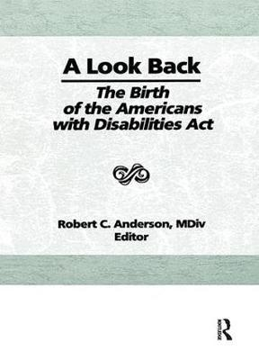 A Look Back: The Birth of the Americans with Disabilities Act