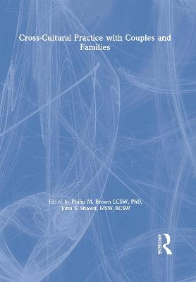 Cross-Cultural Practice with Couples and Families