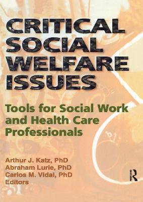 Critical Social Welfare Issues: Tools for Social Work and Health Care Professionals