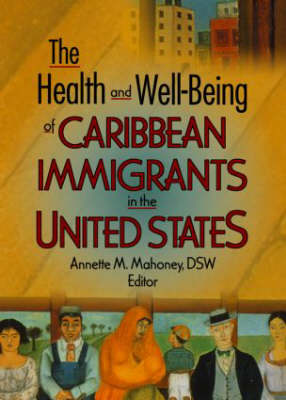 The Health and Well-Being of Caribbean Immigrants in the United States