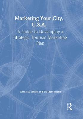 Marketing Your City USA: A Guide to Developing a Strategic Tourism Marketing Plan