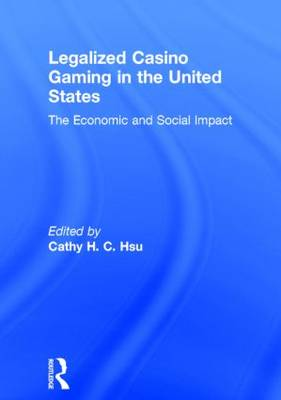 Legalized Casino Gaming in the United States: The Economic and Social Impact