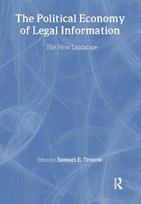 The Political Economy of Legal Information: The New Landscape