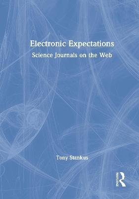 Electronic Expectations: Science Journals on the Web