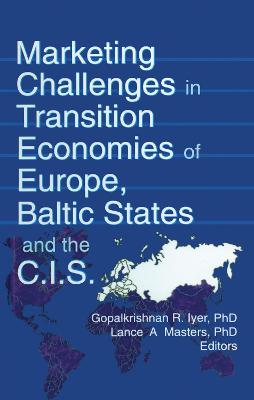 Marketing Challenges in Transition Economies of Europe, Baltic States, and the C.I.S