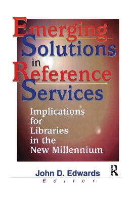 Emerging Solutions in Reference Services: Implications for Libraries in the New Millennium
