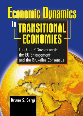 Economic Dynamics in Transitional Economies: The Four-P Governments, the EU Enlargement, and the Bruxelles Consensus
