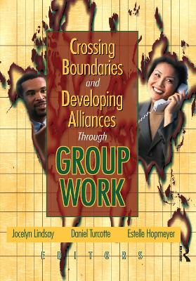 Crossing Boundaries and Developing Alliances Through Group Work