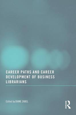 Career Paths and Career Development of Business Librarians