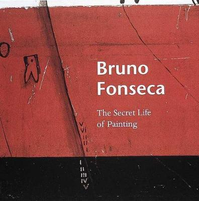 Bruno Fonseca: The Secret Life of Painting