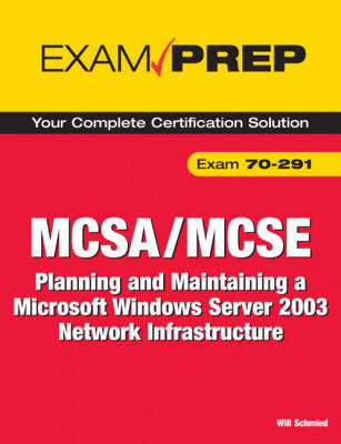 MCSA/MCSE 70-291 Exam Prep: Implementing, Managing, and Maintaining a Microsoft Windows Server 2003 Network Infrastructure