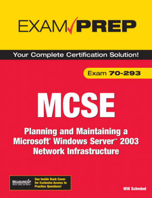 MCSE 70-293 Exam Prep: Planning and Maintaining a Microsoft Windows Server 2003 Network Infrastructure