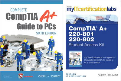 Complete CompTIA A+ Guide to PCs, Sixth Edition with MyITCertificationlab Bundle v5.9