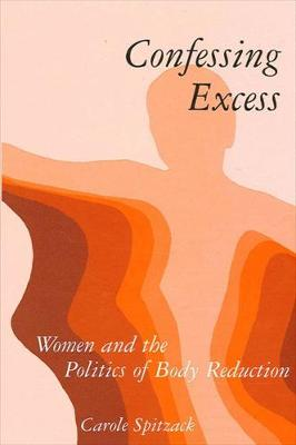 Confessing Excess: Women and the Politics of Body Reduction