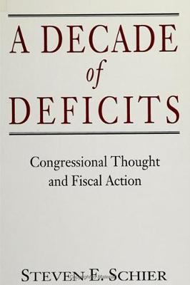 A Decade of Deficits: Congressional Thought and Fiscal Action