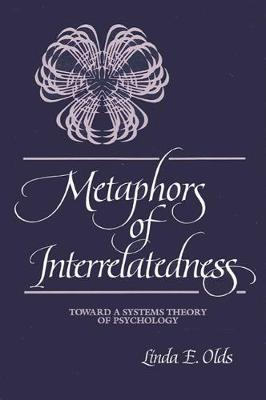 Metaphors of Interrelatedness: Toward a Systems Theory of Psychology