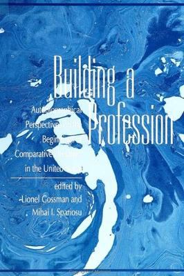 Building a Profession: Autobiographical Perspectives on the History of Comparative Literature in the United States