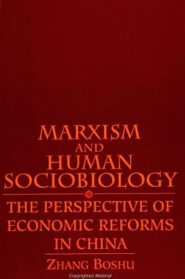 Marxism and Human Sociobiology: The Perspective of Economic Reforms in China