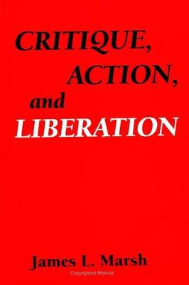 Critique, Action, and Liberation