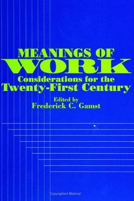 Meanings of Work: Considerations for the Twenty-First Century