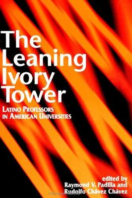 The Leaning Ivory Tower: Latino Professors in American Universities
