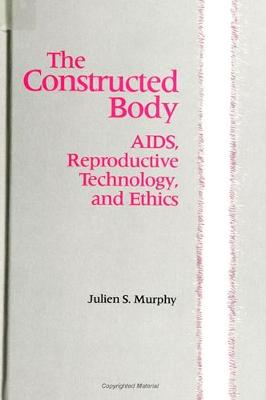 The Constructed Body: AIDS, Reproductive Technology, and Ethics