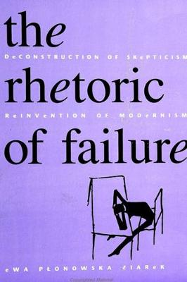 The Rhetoric of Failure: Deconstruction of Skepticism, Reinvention of Modernism