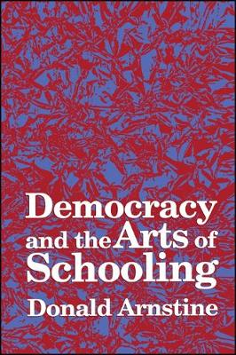 Democracy and the Arts of Schooling
