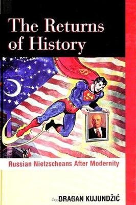 The Returns of History: Russian Nietzscheans After Modernity