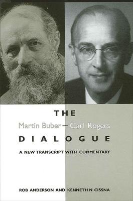 The Martin Buber - Carl Rogers Dialogue: A New Transcript With Commentary