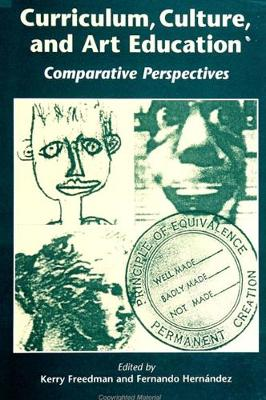 Curriculum, Culture, and Art Education: Comparative Perspectives