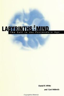 Labyrinths of the Mind: The Self in the Postmodern Age