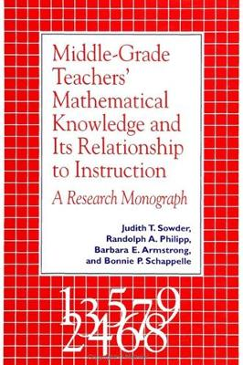 Middle Grade Teachers' Mathematical Knowledge and Its Relationship to Instruction: A Research Monograph