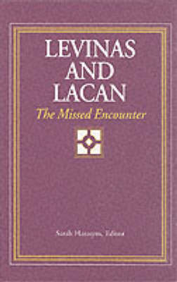 Levinas and Lacan: The Missed Encounter