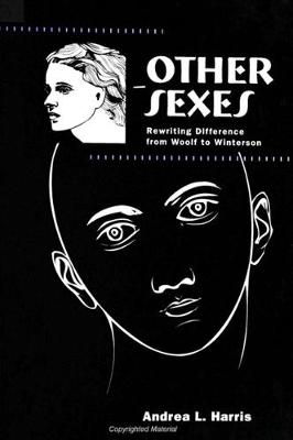 Other Sexes: Rewriting Difference from Woolf to Winterson