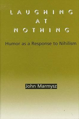 Laughing at Nothing: Humor as a Response to Nihilism