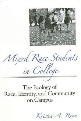 Mixed Race Students in College: The Ecology of Race, Identity, and Community on Campus