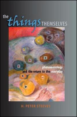 The Things Themselves: Phenomenology and the Return to the Everyday