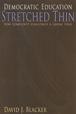 Democratic Education Stretched Thin: How Complexity Challenges a Liberal Ideal