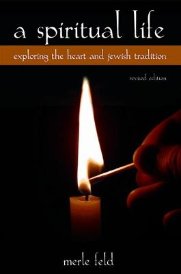 A Spiritual Life: Exploring the Heart and Jewish Tradition, Revised Edition