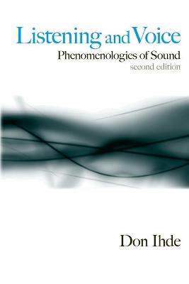 Listening and Voice: Phenomenologies of Sound, Second Edition