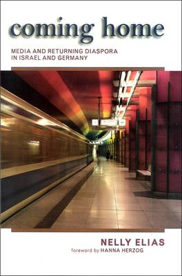 Coming Home: Media and Returning Diaspora in Israel and Germany