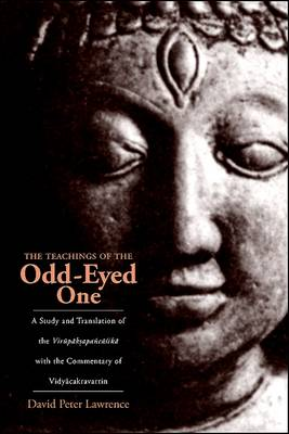 The Teachings of the Odd-Eyed One: A Study and Translation of the Virupaksapancasika, with the Commentary of Vidyacakravartin