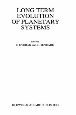 Long Term Evolution of Planetary Systems: Proceedings of the Alexander von Humboldt Colloquium on Celestial Mechanics, held in Ramsau, Austria, 13-19 March 1988