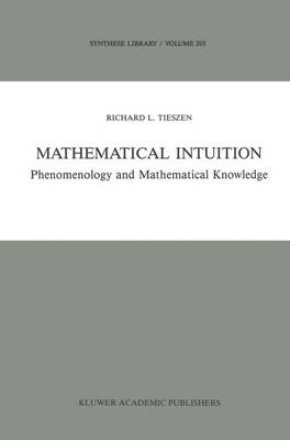 Mathematical Intuition: Phenomenology and Mathematical Knowledge