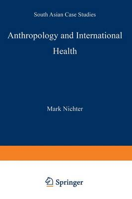Anthropology and International Health: South Asian Case Studies