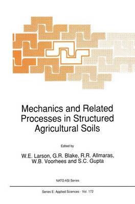 Mechanics and Related Processes in Structured Agricultural Soils