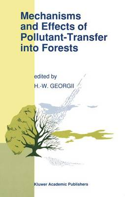 Mechanisms and Effects of Pollutant-Transfer into Forests: Proceedings of the Meeting on Mechanisms and Effects of Pollutant-Transfer into Forests, held in Oberursel/Taunus, F.R.G., November 24-25, 1988