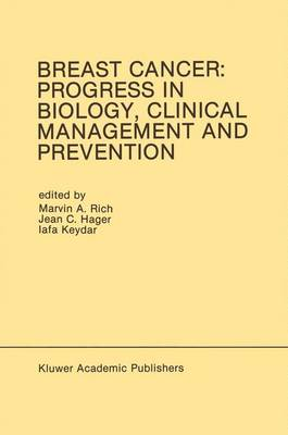 Breast Cancer: Progress in Biology, Clinical Management and Prevention: Proceedings of the International Association for Breast Cancer Research Conference, Tel-Aviv, Isreal, March 1989